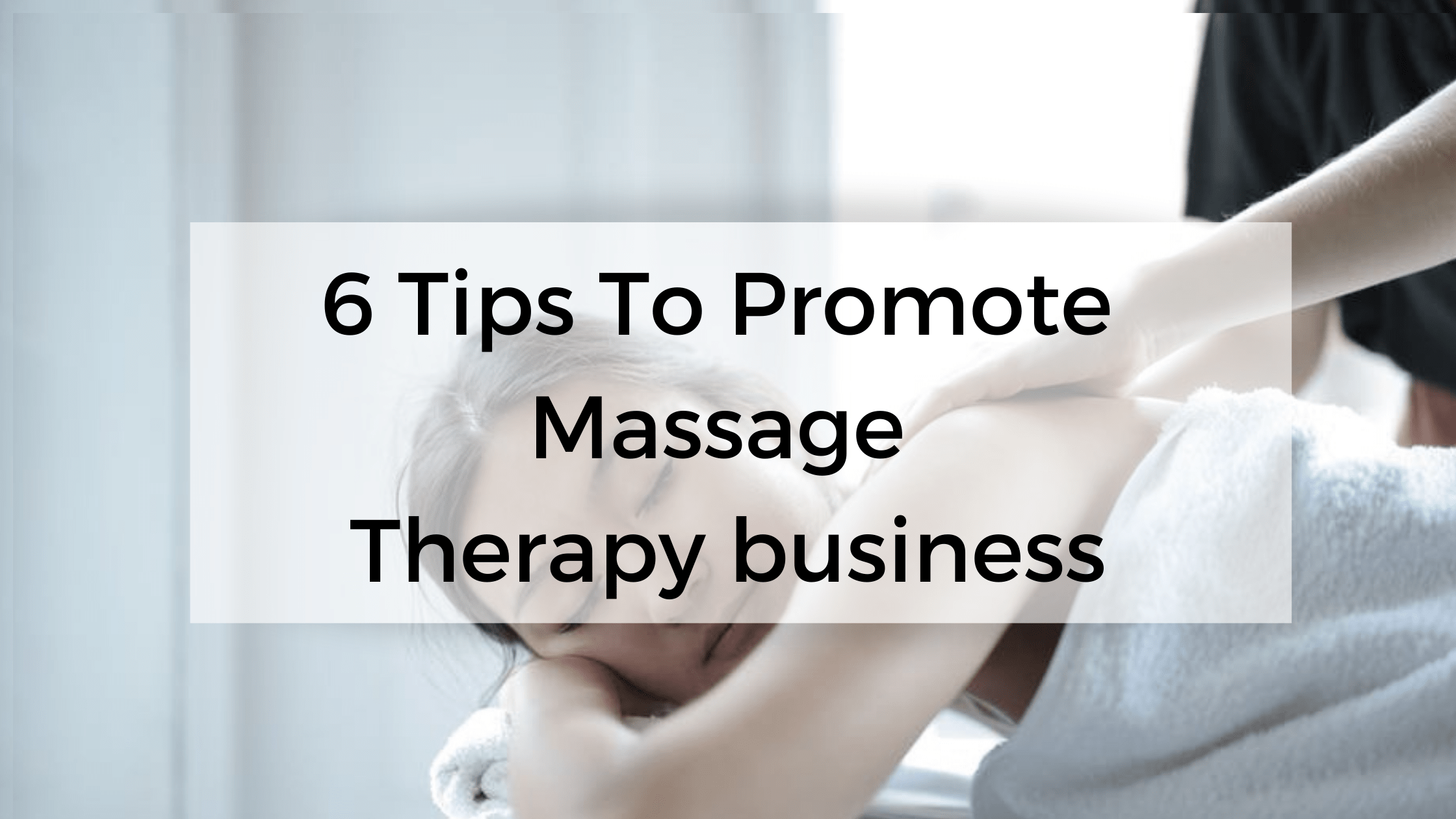 You are currently viewing How to promote massage therapy business?